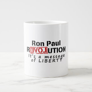 Ron Paul rEVOLution It s a message of Liberty Extra Large Mugs