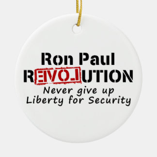 Ron Paul rEVOLution Never give up Liberty Ceramic Ornament