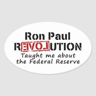 Ron Paul rEVOLution Taught me the Federal Reserve Oval Sticker