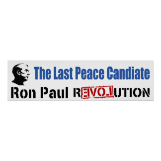 Ron Paul Revolution The Last Peace Candidate Poster