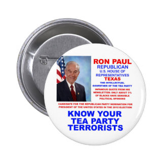 Ron Paul Tea Party Terrorist Republican Texas 6 Cm Round Badge