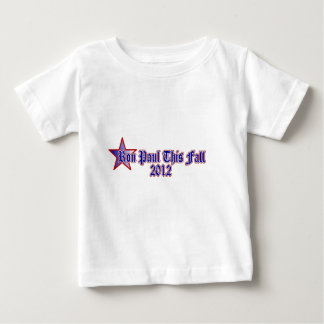 Ron Paul This Fall 2012 Baby T-Shirt