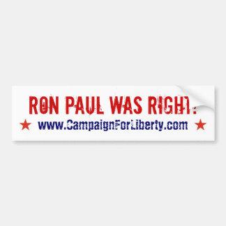Ron Paul Was Right! bumper sticker