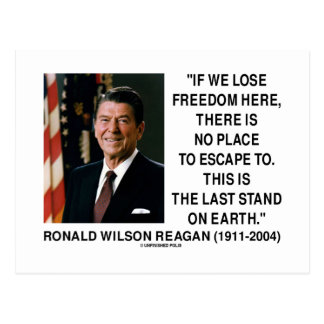 Ronald Reagan Lose Freedom Here Last Stand Earth Postcard