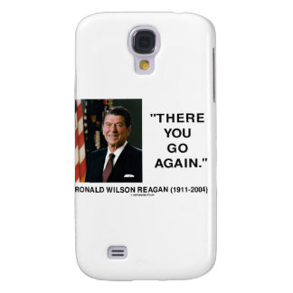 Ronald Reagan There You Go Again Quote Galaxy S4 Case