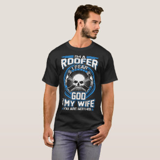 Roofer I Fear God My Wife And You Neither Tshirt
