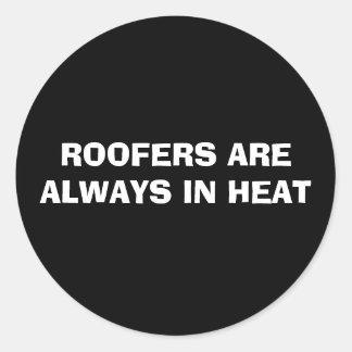 ROOFERS ARE ALWAYS IN HEAT ROUND STICKER