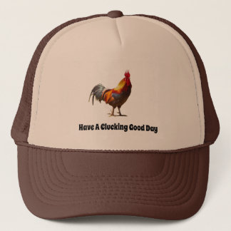 Rooster Fun Have a Clucking Good Day Trucker Hat