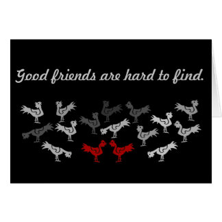 """Roosters """" good friends are hard to find """" greeting card"""