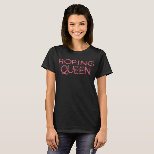 Roping Queen Womans Mothers Mum Day T-Shirt
