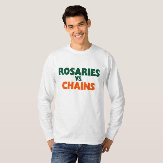 Rosaries vs Chains T-shirt