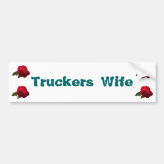 rose1lt, rose1lt, rose1lt, rose1lt, Truckers Wife Bumper Sticker