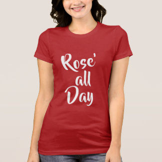 Rose' all Day T-Shirt