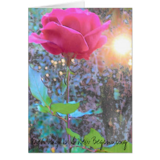 Rose art, Each Day Is A New Beginning Card