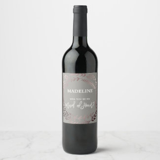 Rose Gold and Gray Will You Be My Maid of Honor Wine Label