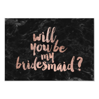 Rose gold black marble Will you be my Bridesmaid 9 Cm X 13 Cm Invitation Card