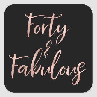 Rose Gold Foil Forty | 40 and Fabulous Square Sticker