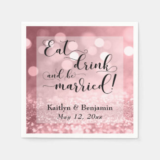 Rose Gold Glitter Bokeh, Eat Drink and be Married! Paper Napkins