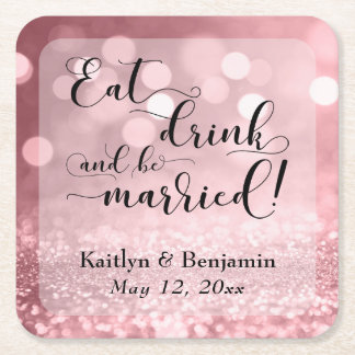 Rose Gold Glitter Bokeh Eat Drink & Be Married 2 Square Paper Coaster