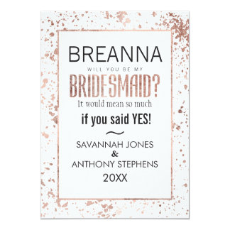 Rose Gold Paint Splatters Bridesmaids Invitations