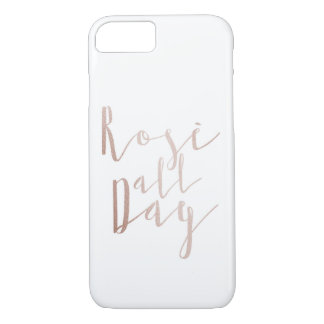 Rose Gold Rosé All Day iPhone 7 Case