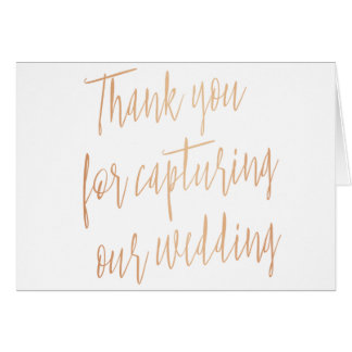 "Rose Gold ""Thank you for capturing our wedding"" Card"