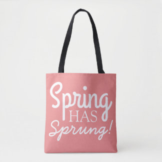 Rose Pink Spring Has Sprung A Fun Quote Tote Bag