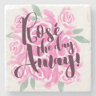 Rosé the Day Away Wine Enthusiasts Typograpy Quote Stone Coaster