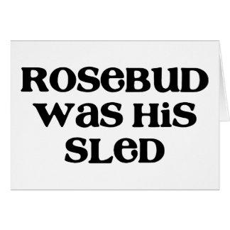 Rosebud Sled Card