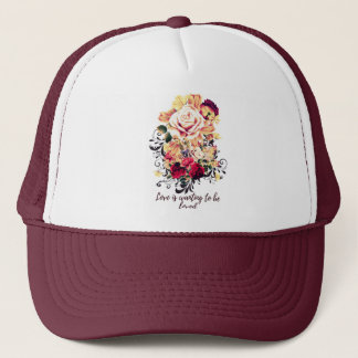 Roses and lilac. Love is wanting to be loved Trucker Hat