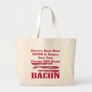 Roses Are Red Bacon Is Kinda Red Too BACON Large Tote Bag