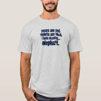 Roses are red violets are blue hate rhyming shirt