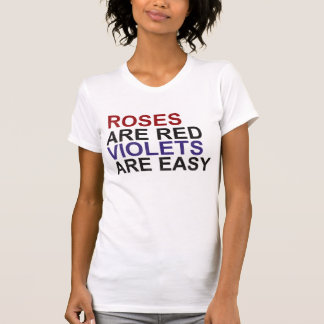 Roses are Red, Violets are Easy T-Shirt