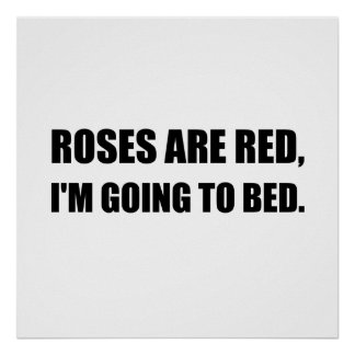 Roses Red Going To Bed Poster