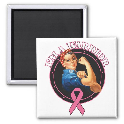 Rosie The Riveter I'm A Warrior Breast Cancer Refrigerator Magnets