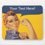 Rosie the Riveter We Can Do It! Your Text Here Mouse Pad