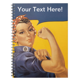 Rosie the Riveter We Can Do It! Your Text Here Spiral Notebook