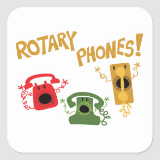 Rotary Phones! Square Sticker