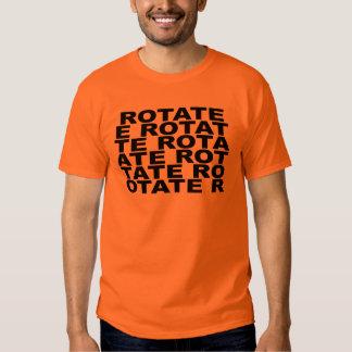 ROTATE ROTATE ROTATE! T-SHIRT