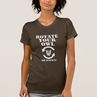 Rotate Your Owl Shirts