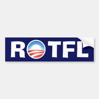ROTFL Rolling on the Floor Laughing at Obama Bumper Sticker