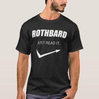 Rothbard - Just read it! T-Shirt