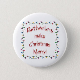 Rottweilers Make Christmas Merry - Button