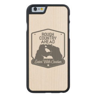 Rough Country Ahead Carved® Maple iPhone 6 Case