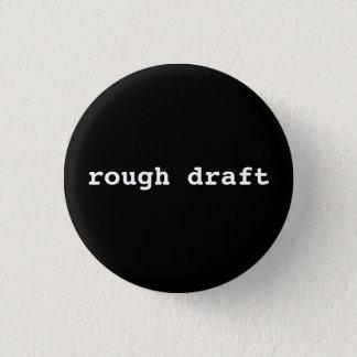 rough draft 3 cm round badge