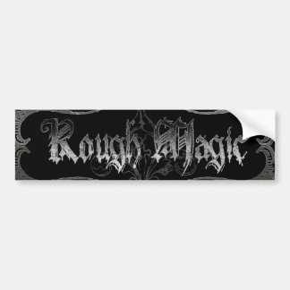 Rough Magic Bumper Sticker