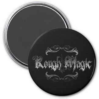Rough Magic Magnet