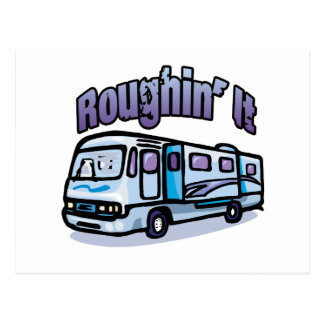 Roughin' It Postcard