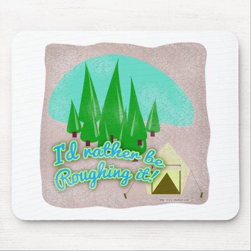 Roughing It Mouse Pads