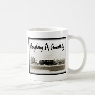 Roughing It Smoothly in Vintage Trailer Coffee Mug